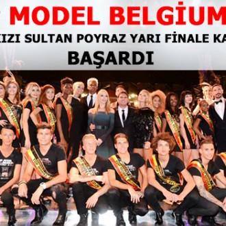 TOP MODEL BELGİUM'DA TÜRK KIZI SULTAN POYRAZ YARI FİNALE KALMAYI BAŞARDI
