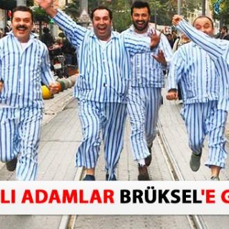 PİJAMALI ADAMLAR BRÜKSEL'E GELİYOR