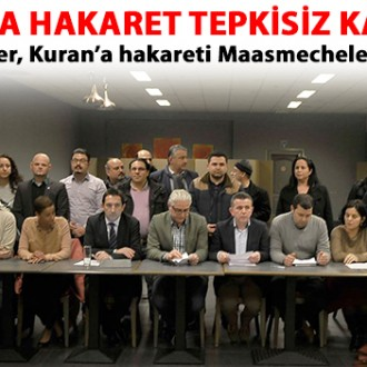 TÜRK SİYASİLER, KURAN'A HAKARETİ MAASMECHELEN'DE KINADI!
