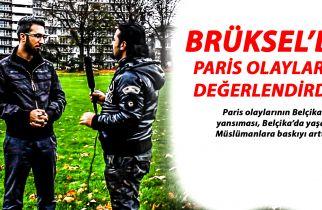 BRÜKSEL'DE PARİS OLAYLARINI DEĞERLENDİRDİK