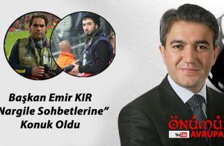 Nargile Sohbetleri: Başkan Emir Kır, Özel Soruları Cevapladı