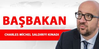 CHARLES MİCHEL SALDIRIYI KINADI