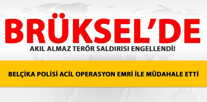 BELÇİKA'DA AKIL ALMAZ TERÖR SALDIRISI ENGELLENDİ!