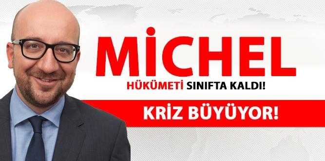 MİCHEL HÜKÜMETİ SINIFTA KALDI!