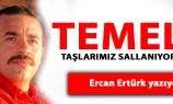 TEMEL TAŞLARIMIZ SALLANIYOR