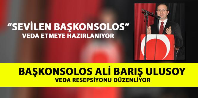 BAŞKONSOLOS ALİ BARIŞ ULUSOY VEDA RESEPSİYONU DÜZENLİYOR