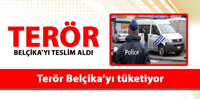 TERÖR BELÇİKA'YI TESLİM ALDI