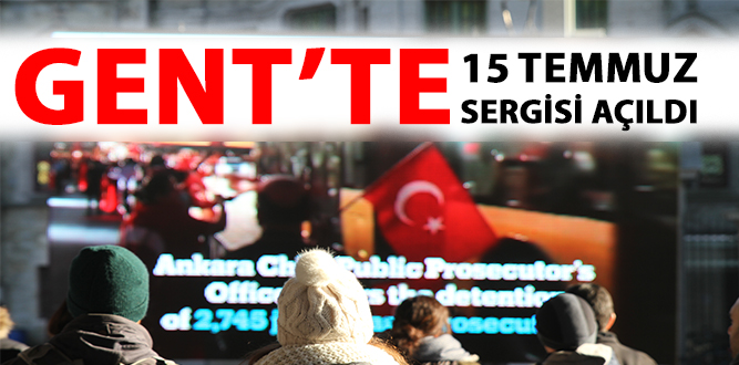 GENT'TE 15 TEMMUZ SERGİSİ AÇILDI