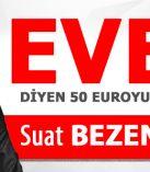 EVET DİYEN 50 EUROYU KAPIYOR!