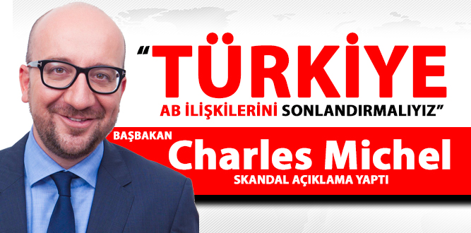 Başbakan Charles Michel'den skandal açıklama