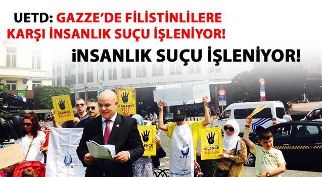 Photo of UETD: GAZZE'DE FİLİSTİNLİLERE KARŞI İNSANLIK SUÇU İŞLENİYOR!