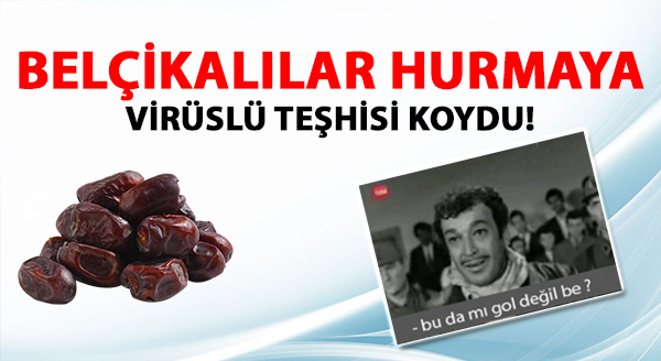Photo of BELÇİKALILAR HURMAYA VİRÜSLÜ TEŞHİSİ KOYDU!