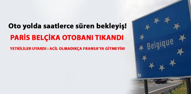 Photo of PARİS BELÇİKA OTOBANI TIKANDI