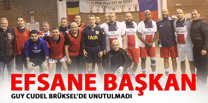 Photo of EFSANE BAŞKAN GUY CUDEL BRÜKSEL'DE UNUTULMADI