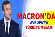 Photo of Macron'dan Avrupa'ya Türkiye mesajı!